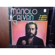 Vinilo Manolo Galvan Te Quiero Te Quise Te Querre