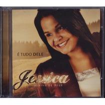 Cd Jéssica Menina De Deus - É Tudo Dele (bônus_playback)