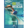 100 Mejores Ejercicios De Natacion<br><strong class='ch-price reputation-tooltip-price'>$ 1.290<sup>00</sup></strong>