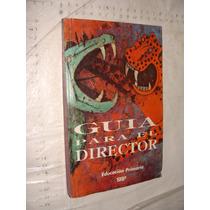 Libro Guia Para El Director , Año 1992 , 286 Paginas
