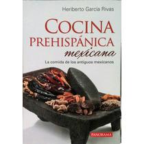 Cocina Prehispánica Mexicana- Heriberto Garcia Rivas Pan/c