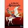 La Hija Del Adelantado - Jose Milla Y Vidaurre - Libro