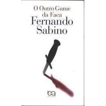 Livro O Outro Gume Da Faca Fernando Sabino