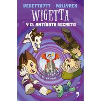 Wigetta Y El Antídoto Secreto - Vegetta777 - Willyrex -