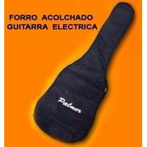 Forro Guitarra Electrica Acolchado Nuevo Entrega Inmediata