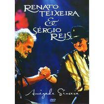 Renato Teixeira E Sérgio Reis - Amizade Sincera - Dvd(frete)