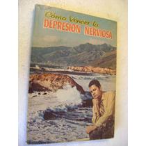 Como Vencer La Depresion Nerviosa. Dr. Rene Lacroix. $159