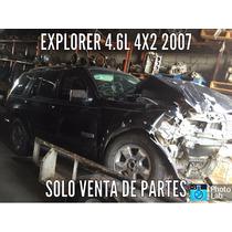 Explorer 2007 V8 4.6l 4x2 Aut.solo Partes Yonke Refacciones