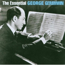 George Gershwin - The Essential - Edición 2 Cds