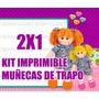 Kit Imprimible Muñecas De Trapo 2x1