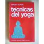 Tecnicas Del Yoga / Mircea Eliade