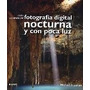 Guía Completa De Fotografía Digital Nocturna Y Con Poca Luz
