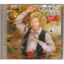 Cd Roberto Leal - Arrebenta A Festa - Novo***
