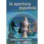 La Apertura Española Jugada A Jugada - Libro Ajedrez