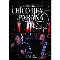 Chico Rey & Paraná - Cantos E Cordas Ao Vivo (dvd) Original