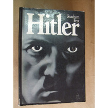 Hitler Biografia Por Joachim Fest 2ª Guerra - Otimo Estado