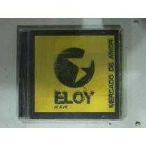Cd Eloy Rk & Rll Mercado De Amor 2012 Industria Argentina