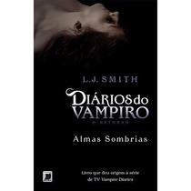 Livro Almas Sombrias - Diários Do Vampiro Retorno (vol. 2) #