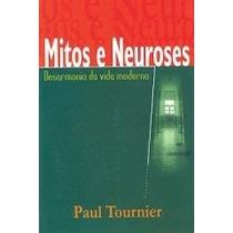 Mitos E Neuroses - Paul Tournier