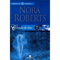 Coracao Do Mar (trilogia Do Coracao) Vol 3 Nora Roberts