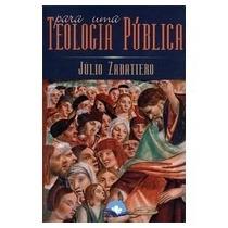 Para Uma Teologia Pública - Zabatiero,júlio