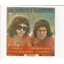 Leo Canhoto E Robertinho 1975 A Carça - Compacto Ep A9