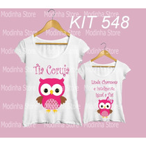 Kit Blusa Camiseta Personalizada Moda Tia Coruja Sobrinha