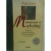 Administracao De Marketing - Philip Kotler (852241825x)