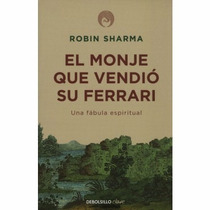 Libro El Monje Que Vendió Su Ferrari - Robin S. Sharma