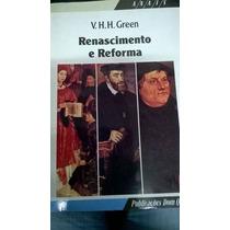 Livro Renascimento E Reforma- V.h. H. Green V. H. H. Green