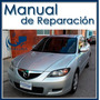 Manual De Reparación Y Mantenimiento Mazda 3 Años 2005-2010