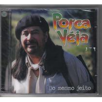 Porca Véia - Do Mesmo Jeito - Cd Novo - Música Gaúcha