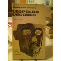 Leopoldo Lugones. Borges, Jorge. Pleamar. 1965. Segunda Edic