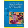 Libro Guias De Pediatria Basada En La Evidencia Ucros Nuevo