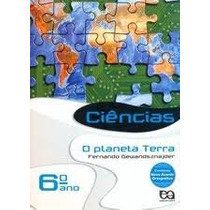 Ciencias O Planeta Tera Ano 6 - Fernando Gewandsznajder