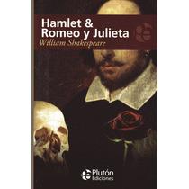 Hamlet & Romeo Y Julieta - William Shakespeare