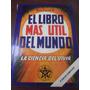 El Libro Mas Util Del Mundo Ciencia Del Vivir Jose Farid H.