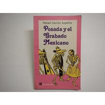 Posada Y El Grabado Mexicano Rafael Carrillo Azpeitia