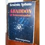 Abaddón El Exterminador - Ernesto Sabato