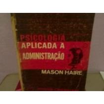 Livro Psicologia Aplicada A Administração Mason Haire