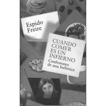 Cuando Comer Es Un Infierno - Freire Espido - Libro