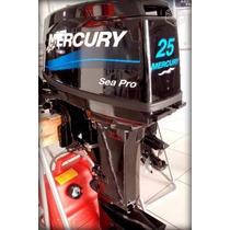 Motor De Popa Mercury 25 Hp Sea Pro 2t 0km Mod./ Fab. 2016