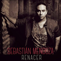 Cd Sebastian Mendoza Renacer Open Music
