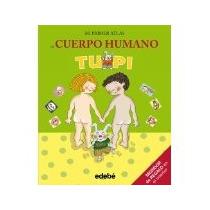 Libro Mi Primer Atlas Del Cuerpo Humano *cj