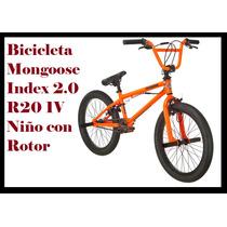 Bicicleta Mongoose Index 2.0 R20 1v Niño Con Rotor Bmx