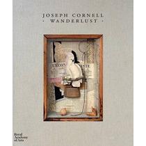 Joseph Cornell: Wanderlust