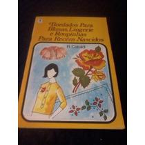 Livro/revista Antigo Bordados P/blusas,lingeries E Roupinhas