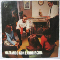 Luis Landriscina - Mateando Con Landriscina (philips 6388004