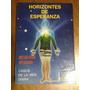 Horizontes De Esperanza. Metafísica Aplicada. José Farid H