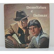 Lp Disco De Vinil Demétrius E Delmar Ano 1990